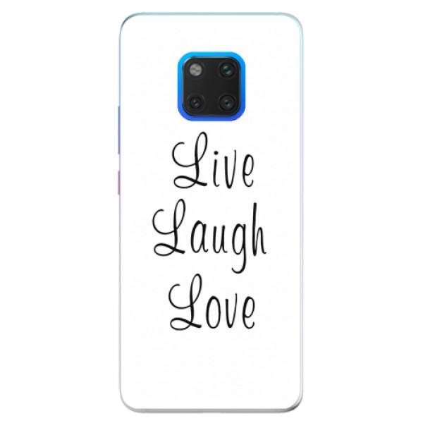 Silikonové pouzdro iSaprio - Live Laugh Love - Huawei Mate 20 Pro