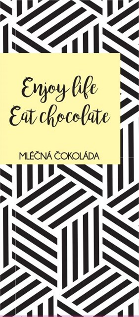 Čokoláda - Enjoy life, Eat chocolate