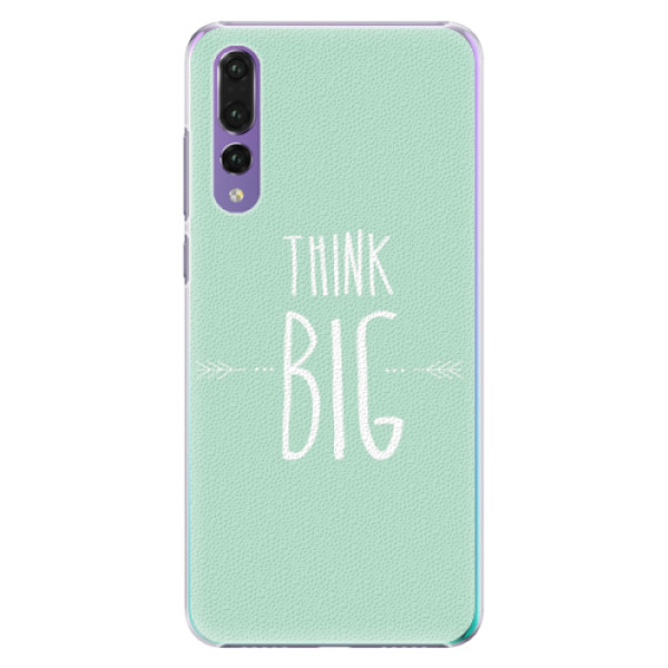 Plastové pouzdro iSaprio - Think Big - Huawei P20 Pro