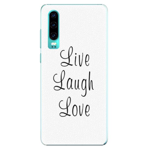 Plastové pouzdro iSaprio - Live Laugh Love - Huawei P30