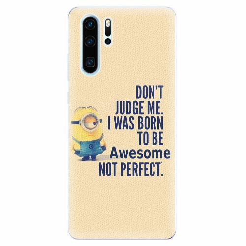 Silikonové pouzdro iSaprio - Be Awesome - Huawei P30 Pro