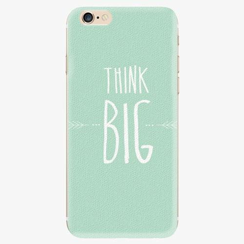 Silikonové pouzdro iSaprio - Think Big - iPhone 6/6S