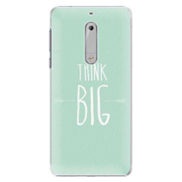 Plastové pouzdro iSaprio - Think Big - Nokia 5