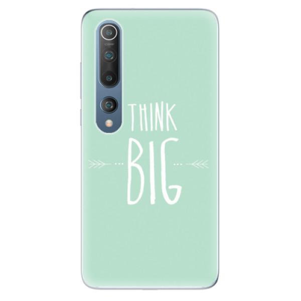 Odolné silikonové pouzdro iSaprio - Think Big - Xiaomi Mi 10 / Mi 10 Pro