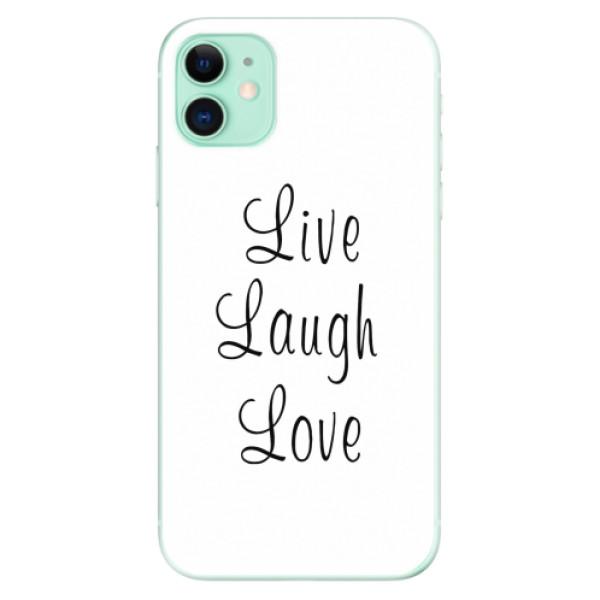 Odolné silikonové pouzdro iSaprio - Live Laugh Love - iPhone 11