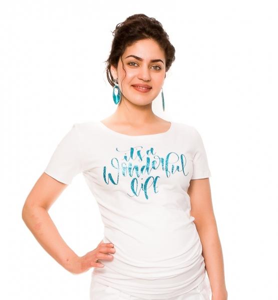 Těhotenské triko Wonderful Life