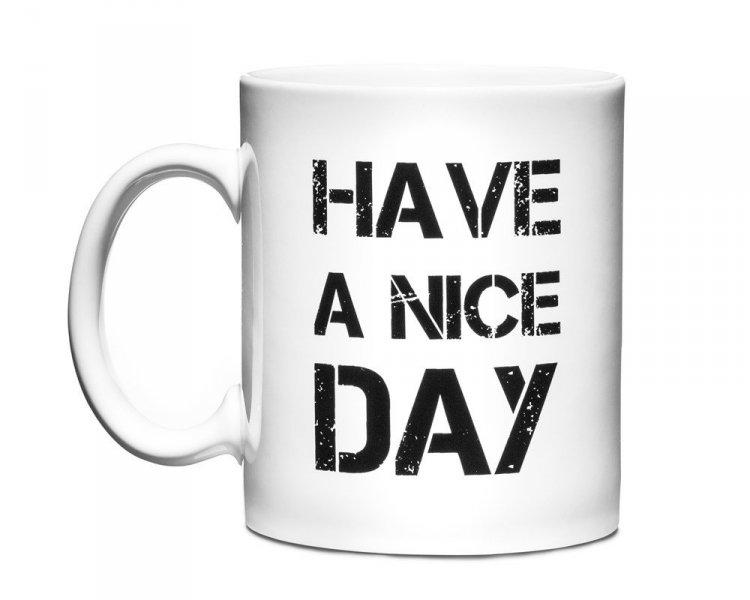 Upřímný hrnek Have A Nice Day - bílá