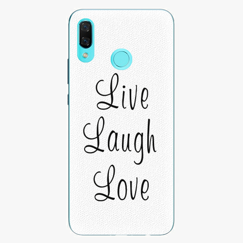 Live Laugh Love   Huawei Nova 3