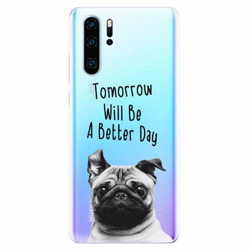 Silikonové pouzdro iSaprio - Better Day 01 - Huawei P30 Pro