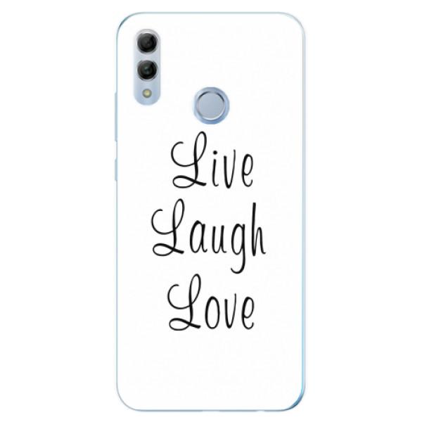 Odolné silikonové pouzdro iSaprio - Live Laugh Love - Huawei Honor 10 Lite