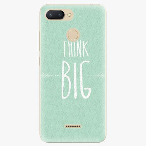 Think Big   Xiaomi Redmi 6