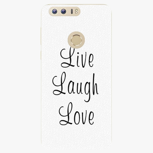 Plastový kryt iSaprio - Live Laugh Love - Huawei Honor 8