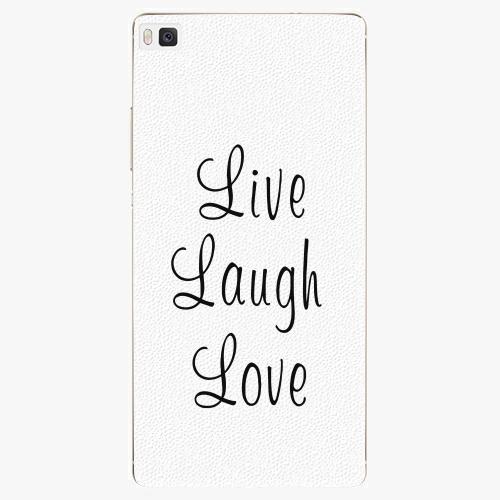 Plastový kryt iSaprio - Live Laugh Love - Huawei Ascend P8