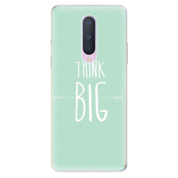 Odolné silikonové pouzdro iSaprio - Think Big - OnePlus 8