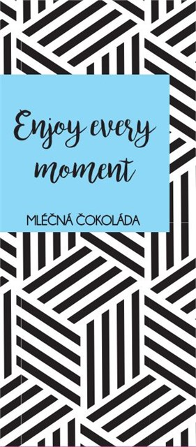 Čokoláda - Enjoy every moment