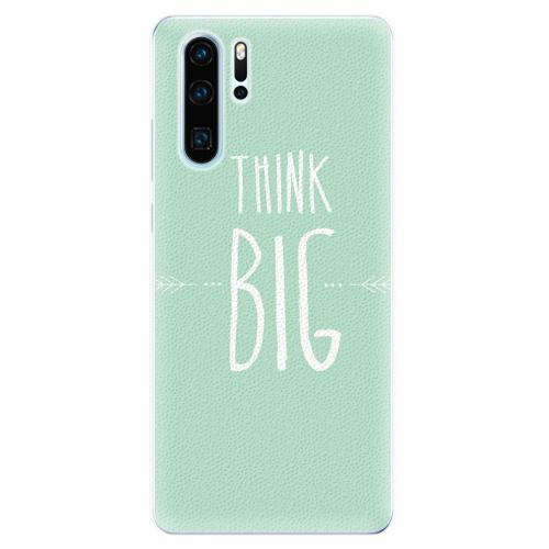 Silikonové pouzdro iSaprio - Think Big - Huawei P30 Pro