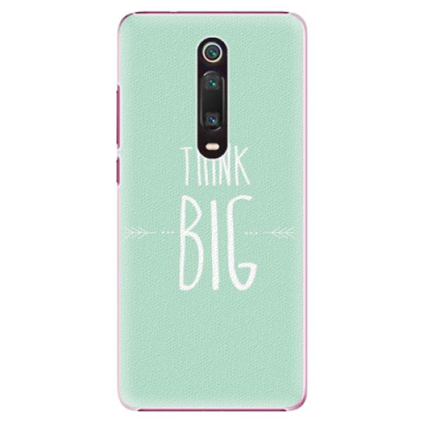 Plastové pouzdro iSaprio - Think Big - Xiaomi Mi 9T