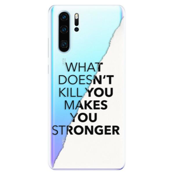 Odolné silikonové pouzdro iSaprio - Makes You Stronger - Huawei P30 Pro