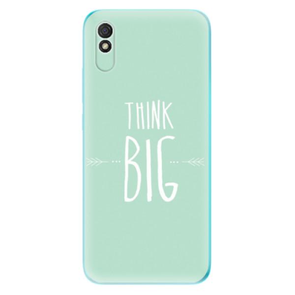 Odolné silikonové pouzdro iSaprio - Think Big - Xiaomi Redmi 9A