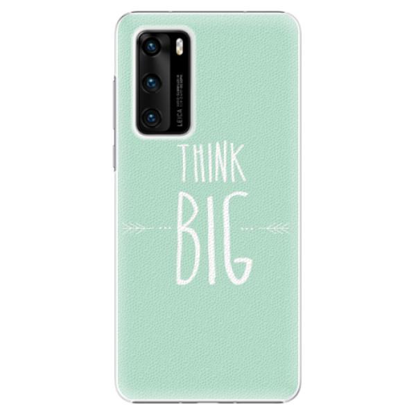 Plastové pouzdro iSaprio - Think Big - Huawei P40
