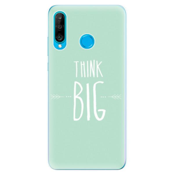 Odolné silikonové pouzdro iSaprio - Think Big - Huawei P30 Lite