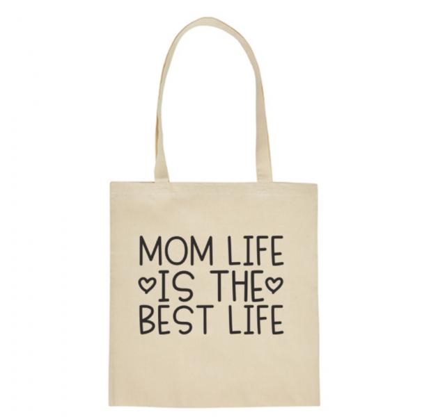 Bavlněná taška pro mámy Mom LIfe is the best life - přírodní