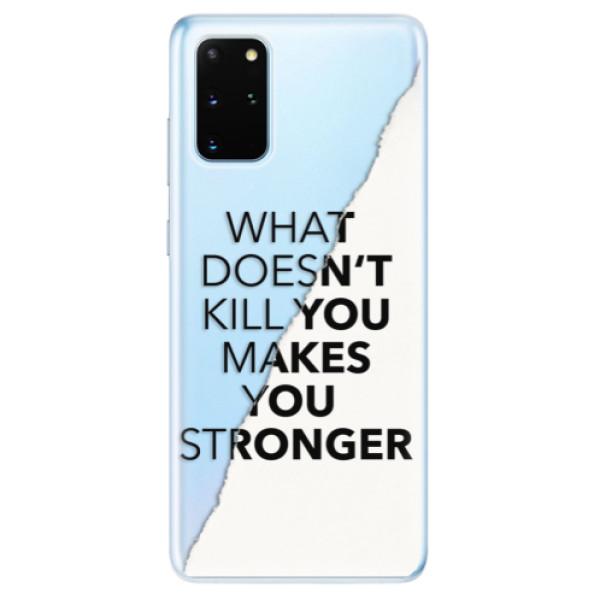Odolné silikonové pouzdro iSaprio - Makes You Stronger - Samsung Galaxy S20+