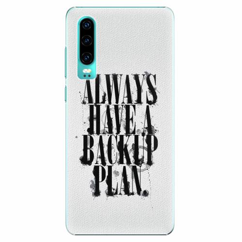 Plastový kryt iSaprio - Backup Plan - Huawei P30