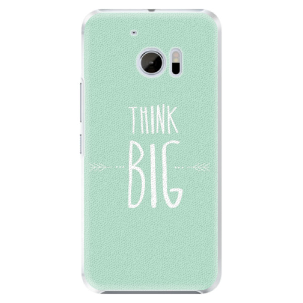 Plastové pouzdro iSaprio - Think Big - HTC 10