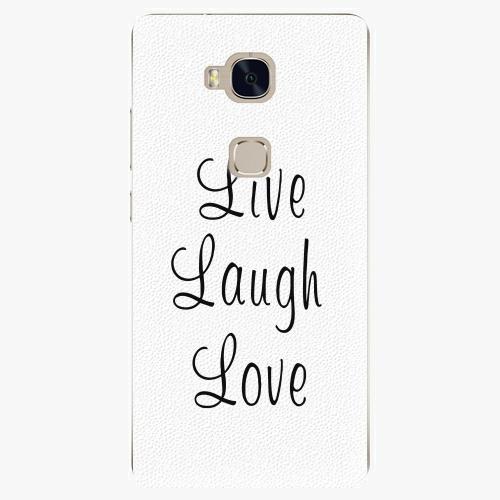 Plastový kryt iSaprio - Live Laugh Love - Huawei Honor 5X