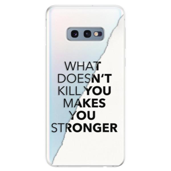 Odolné silikonové pouzdro iSaprio - Makes You Stronger - Samsung Galaxy S10e
