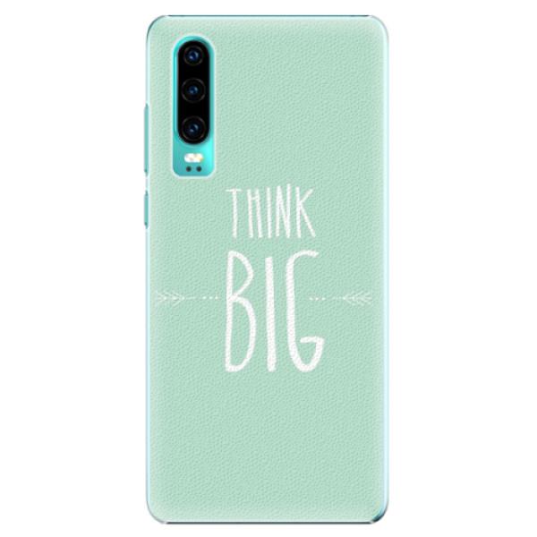 Plastové pouzdro iSaprio - Think Big - Huawei P30