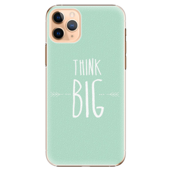 Plastové pouzdro iSaprio - Think Big - iPhone 11 Pro Max