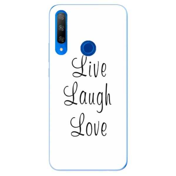 Odolné silikonové pouzdro iSaprio - Live Laugh Love - Huawei Honor 9X