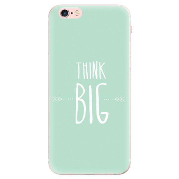 Odolné silikonové pouzdro iSaprio - Think Big - iPhone 6 Plus/6S Plus